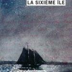 La sixième Ile par Daniel Chavarria